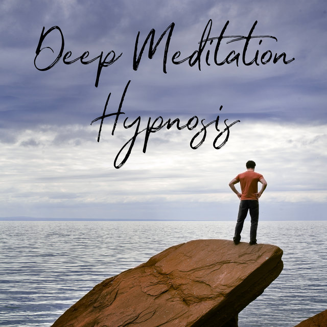 Deep Meditation Hypnosis: An Hour Long Session of Meditation Music to Calmly Relax the Mind, Develop a Sense of Deep Inner Harmony and Peace, Reduce Anxiety and Stress