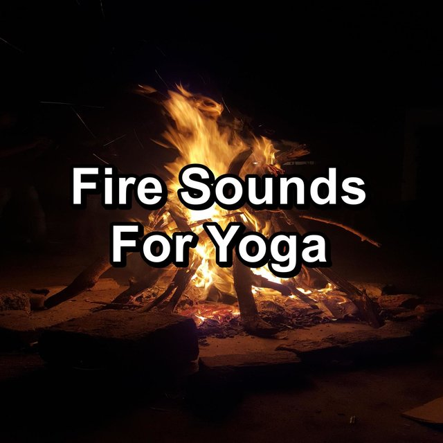 Fire Sounds For Yoga