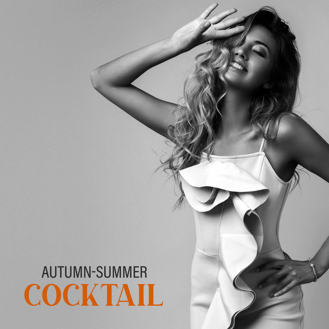 Autumn-Summer Cocktail - Hot Holiday Music That Will Warm You Up on Cool Autumn Evenings, Party Chillout, Ibiza Lounge, Tropical Vibes, EDM