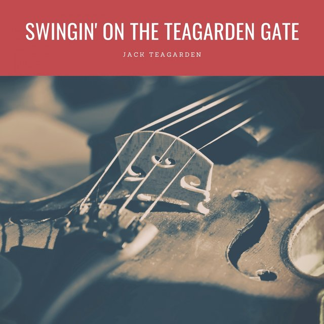 Swingin' On The Teagarden Gate