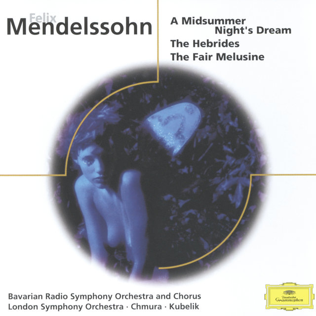 Mendelssohn: A Midsummer Night's Dream, The Hebrides
