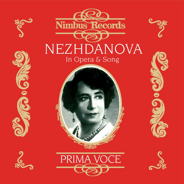 Nezhdanova in Opera and Song (Recorded 1906 - 1939)
