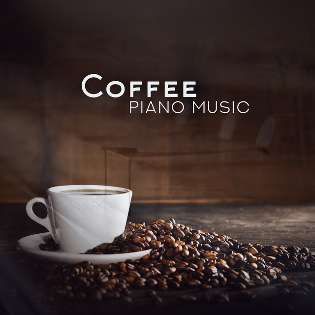 Coffee Piano Music (Classical Piano Music for Coffee)