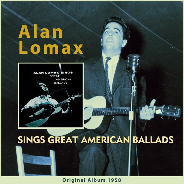 Alan Lomax Sings Great American Ballads