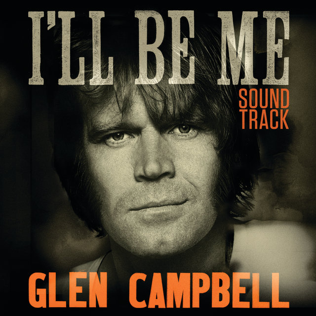 Glen Campbell: I'll Be Me | Original Motion Picture Soundtrack