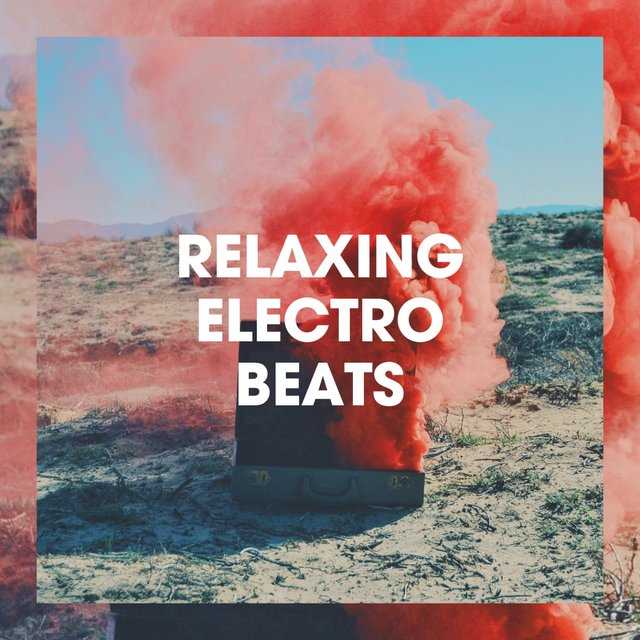 Relaxing Electro Beats