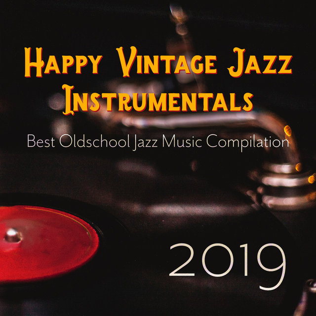 Happy Vintage Jazz Instrumentals: Best Oldschool Jazz Music Compilation 2019
