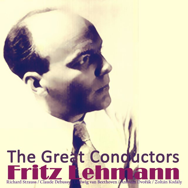 The Great Conductors: Fritz Lehmann
