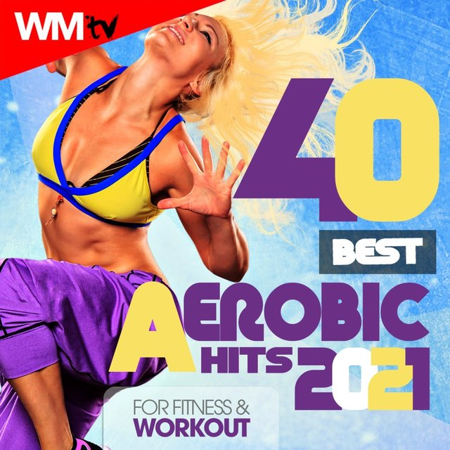 40 Best Aerobic Hits 2021 For Fitness & Workout