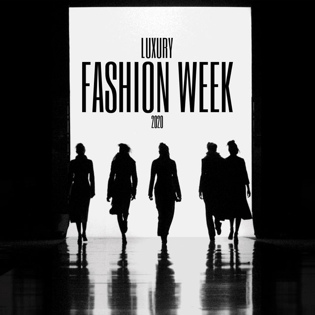 Luxury Fashion Week 2020 - Collection of 15 Essential Chill Vibes, Runway Music