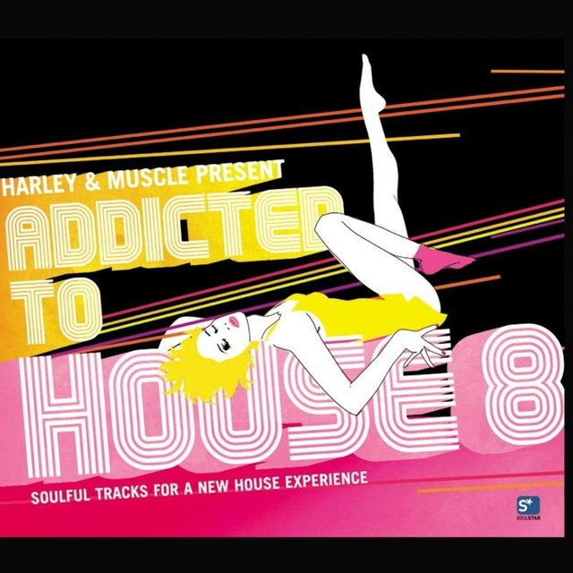 Addicted to House, Vol. 8 (Presented by Harley & Muscle)