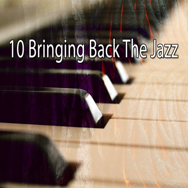10 Bringing Back the Jazz