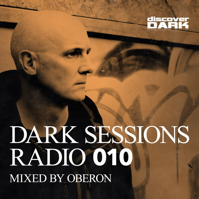 Dark Sessions Radio 010 (Mixed by Oberon)