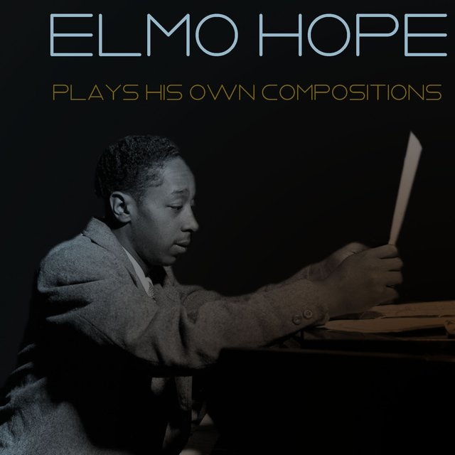 Elmo Hope: Plays His Own Compositions