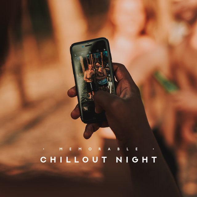 Memorable Chillout Night: 15 Best Fresh Deep Chillout Compilation for Total Relax, Calm Down, Stress Relief