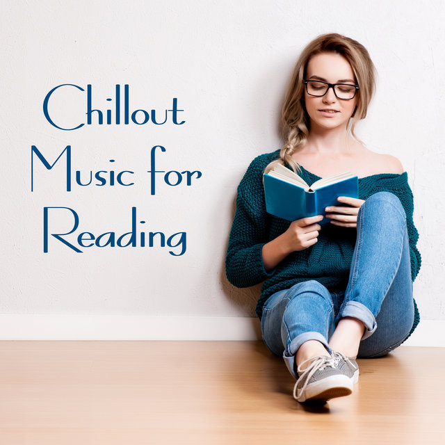 Chillout Music for Reading - Compilation of Quiet Electronic Music That Helps to Focus on the Book and Remember the Most Important Information