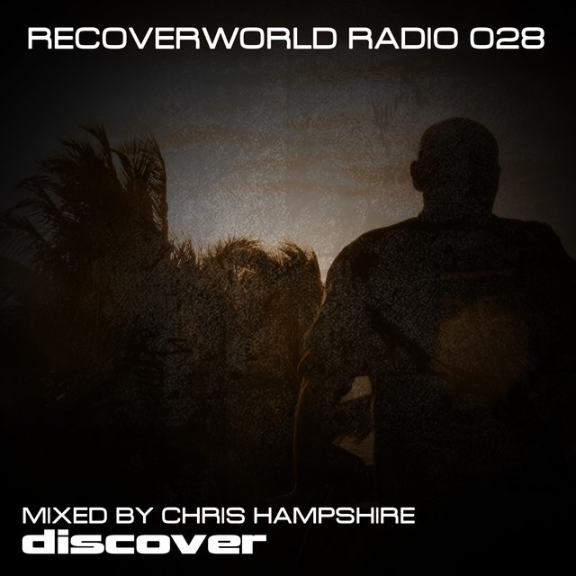 Recoverworld Radio 028 (Mixed by Chris Hampshire)