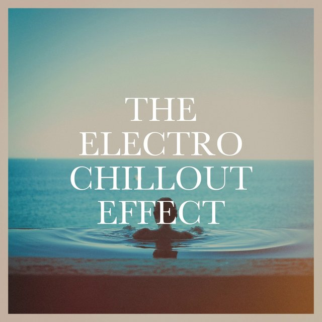The Electro Chillout Effect