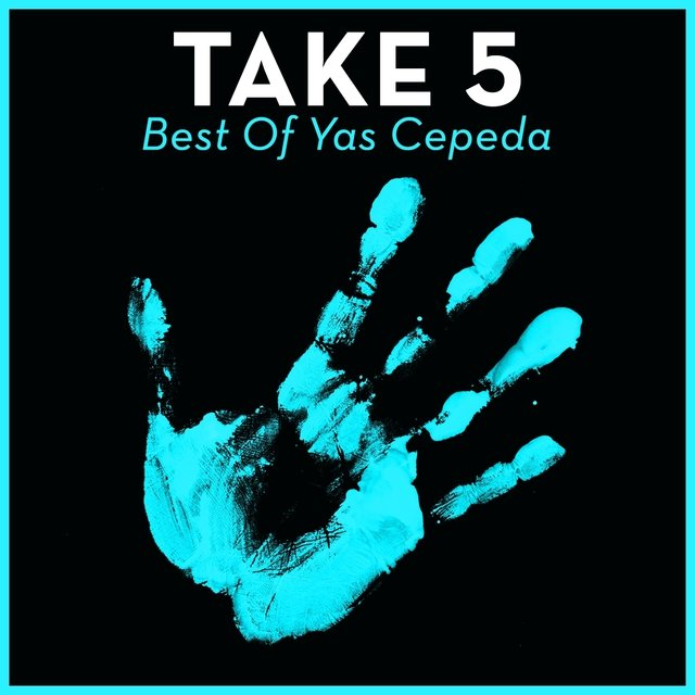 Take 5 - Best Of Yas Cepeda