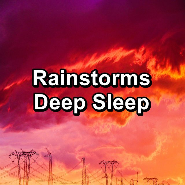 Rainstorms Deep Sleep