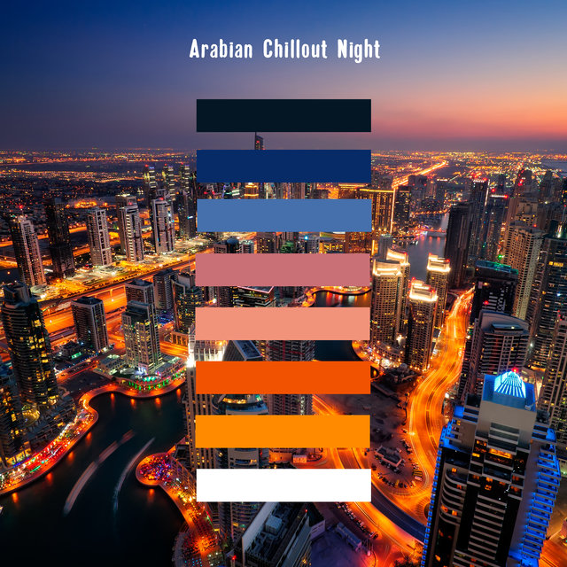 Arabian Chillout Night - Deep Relaxation, Rest, Oriental Rhythms, Hot Sexy Moves