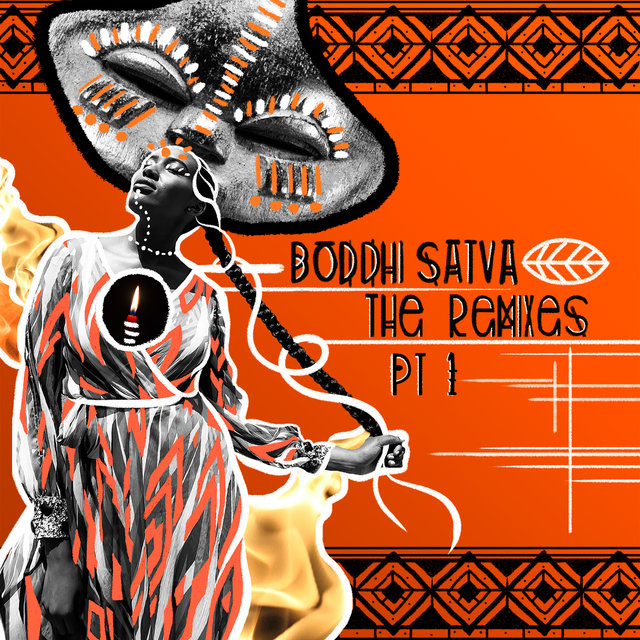 Boddhi Satva The Remixes Pt. 1