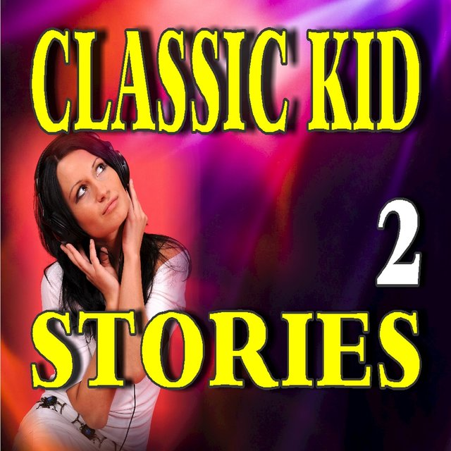 Classic Kid Stories, Vol.  2