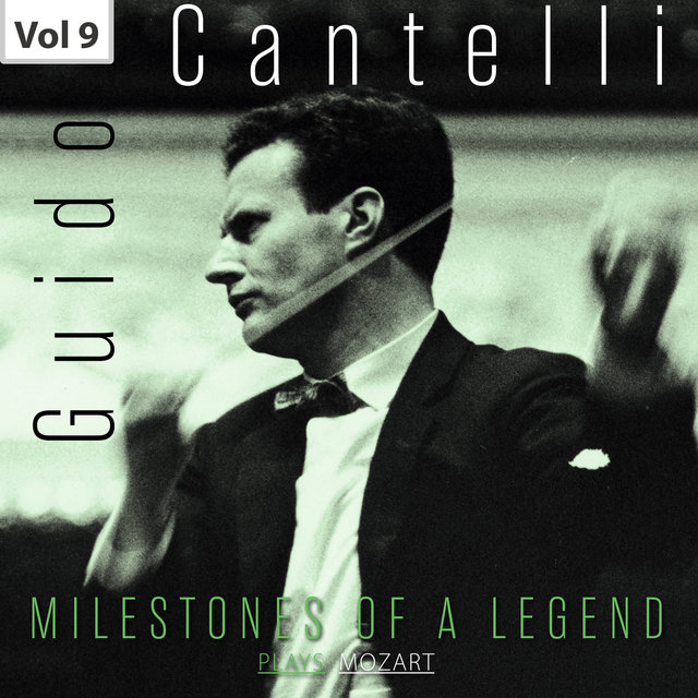 Milestones of a Legend: Guido Cantelli, Vol. 9