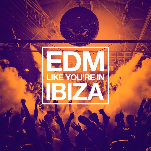 EDM Like You're in Ibiza