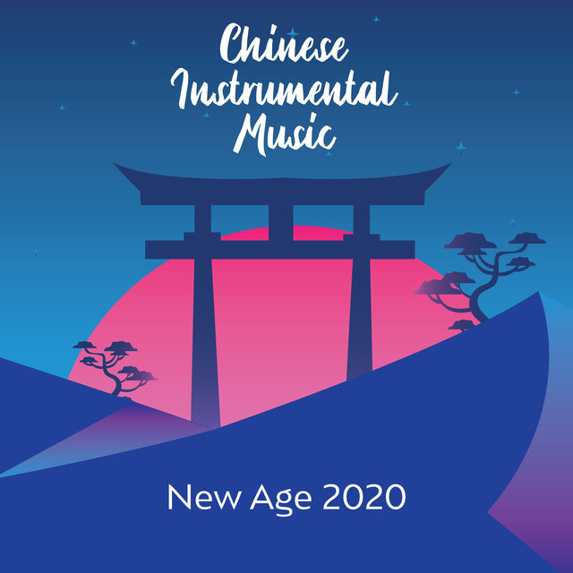 Chinese Instrumental Music New Age 2020