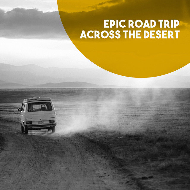 Epic Road Trip across the Desert
