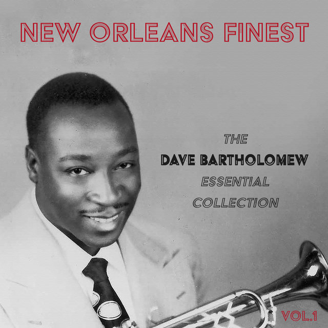 New Orleans Finest the Dave Bartholomew Essential Collection, Vol. 1