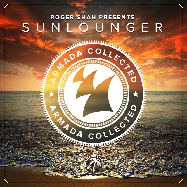Armada Collected: Roger Shah presents Sunlounger (Bonus Track Version)