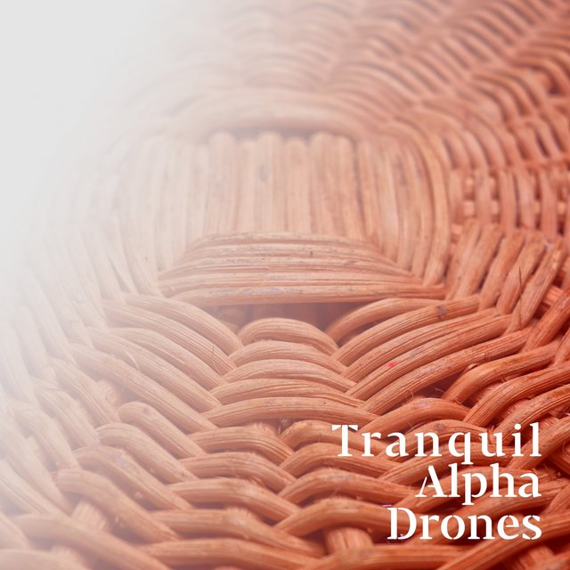 Tranquil Alpha Drones