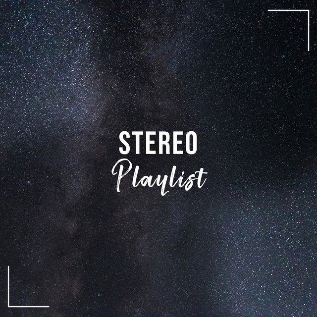 Stereo Focus Playlist