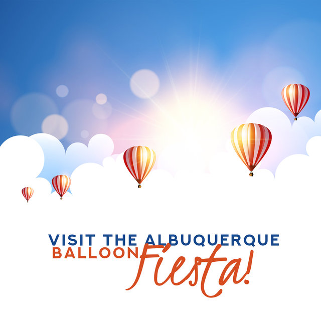 Visit the Albuquerque: Balloon Fiesta!