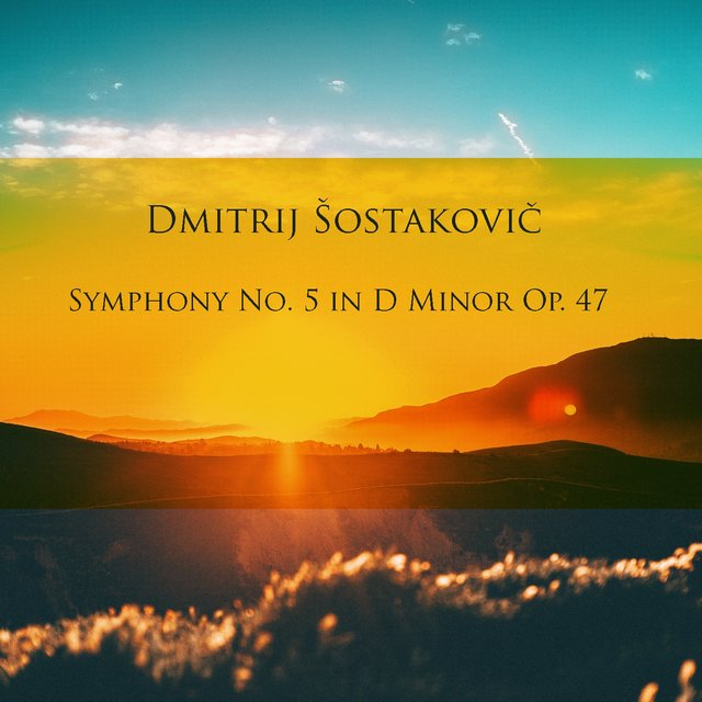 Dmitrij Šostakovič: Symphony No. 5 in D Minor Op. 47