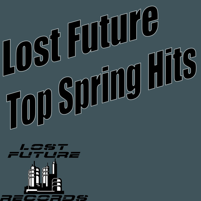 Lost Future Top Spring Hits