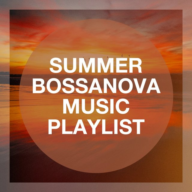 Summer Bossanova Music Playlist