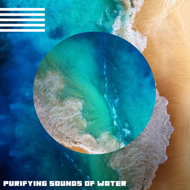 Purifying Sounds of Water - Compilation of Ocean and Rain Sounds Perfect for Relaxing, Sleeping, Meditation and Yoga, Healing Noise, Self Hypnosis, Clear Your Mind, Inner Bliss