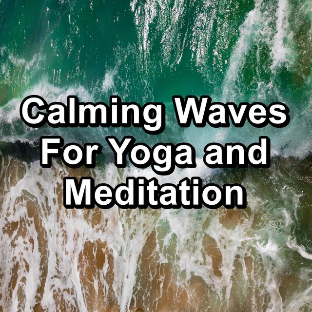 Calming Waves For Yoga and Meditation