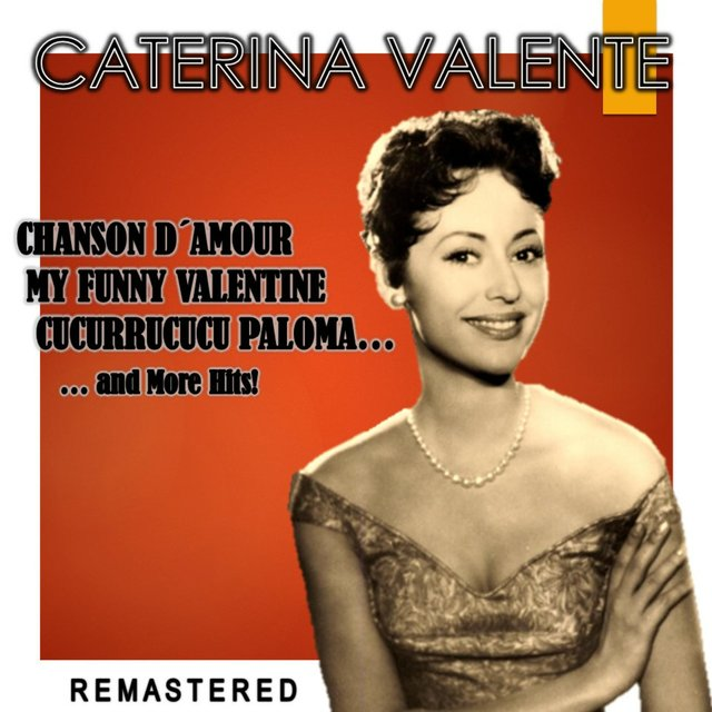 Chanson d'amour, My Funny Valentine, Cucurrucucu Paloma... and more Hits! (Remastered)