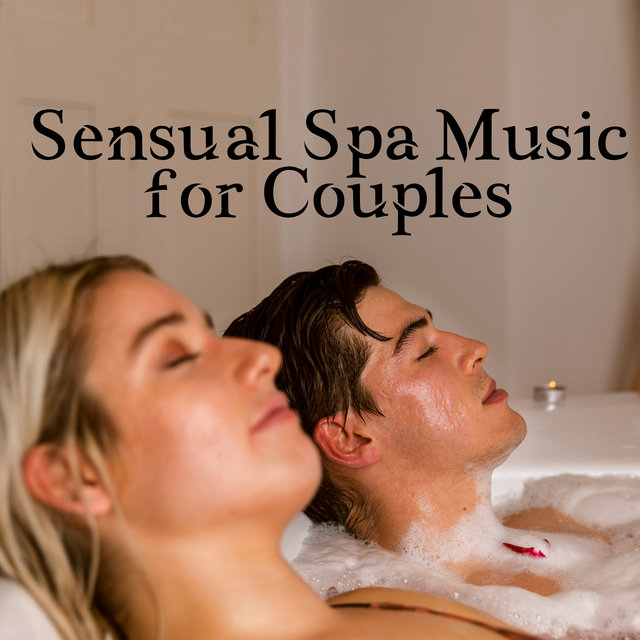 Sensual Spa Music for Couples: Erotic Massage, Tantric Rituals, Shared Bathing