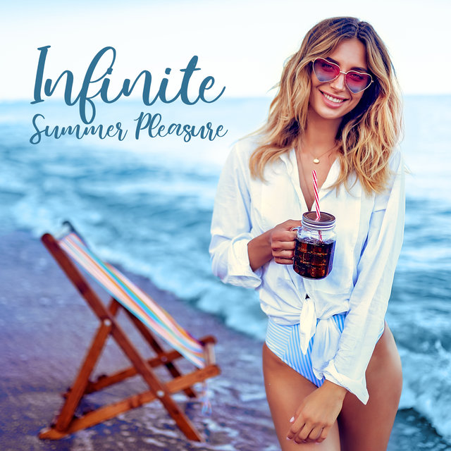 Infinite Summer Pleasure: Deep Chill Out Music for Relax & Rest, Summer Vibes 2020, Lounge Chill Music, Party Music, Weekend Relax, Good Atmosphere
