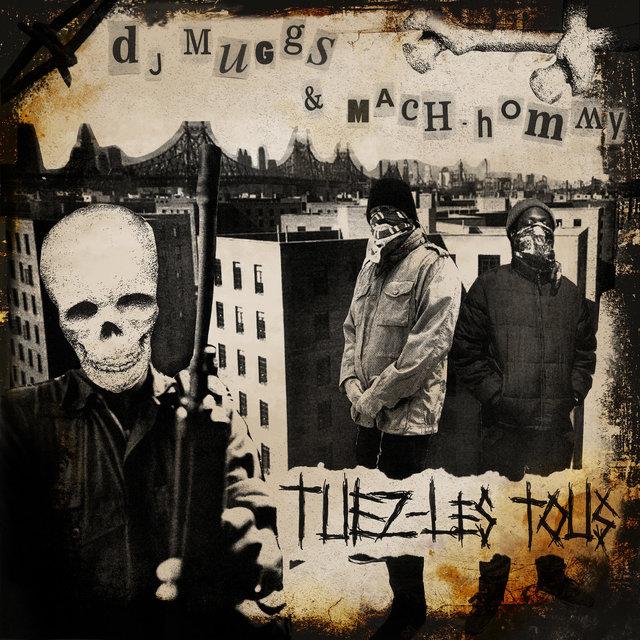 Cover art for album Tuez-Les Tous by DJ Muggs, Mach-Hommy