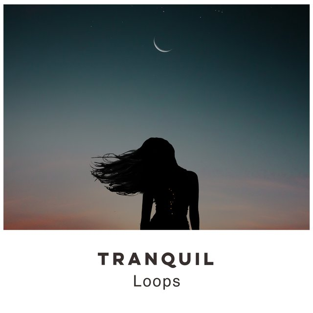 # 1 Album: Tranquil Loops