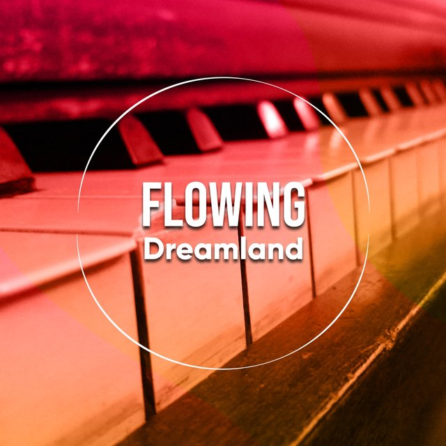 # Flowing Dreamland