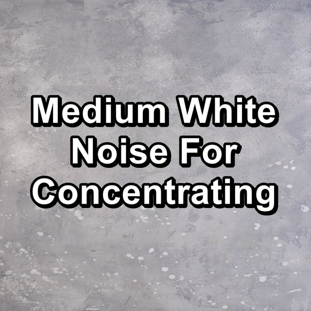 Medium White Noise For Concentrating