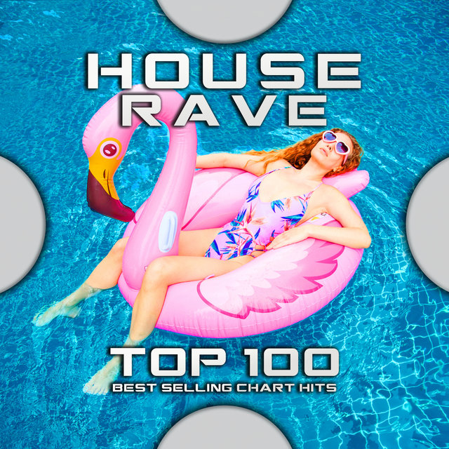 House Rave Top 100 Best Selling Chart Hits