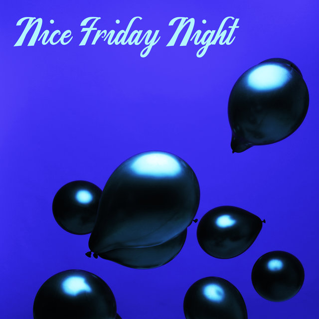 Nice Friday Night - Relaxation Time, Mellow Instrumental Melodies, Easy Listening Jazz
